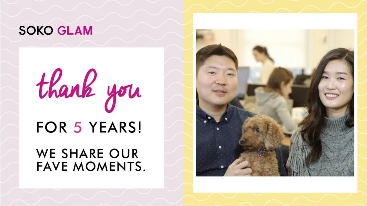 Soko Glam's 5 Year Anniversary Message To Our Amazing