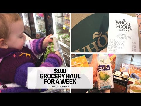 WHOLE FOODS GROCERY SHOPPING FOR A WEEK   $100 BUDGET   ORGANIC & HEALTHY   SOLO MOMMY