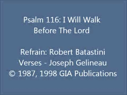 Psalm 116: I Will Walk Before The Lord (Gelineau)