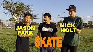 Nick Holt vs Jason Park - SKATE Saturdays