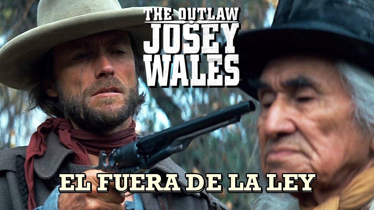 EL FUERA DE LA LEY - The outlaw Josey Wales - CLINT EASTWOOD
