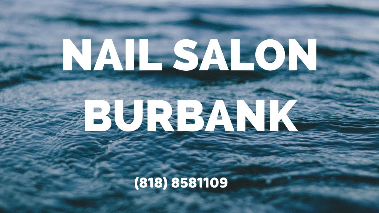 Polished Nail Salon Burbank 818 8581109 Youtube