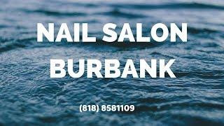 Polished Nail Salon Burbank   (818) 8581109