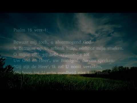 Psalm 16 Vers 1, 3 En 6 - Bewaar Mij Toch, O Alvermogend God