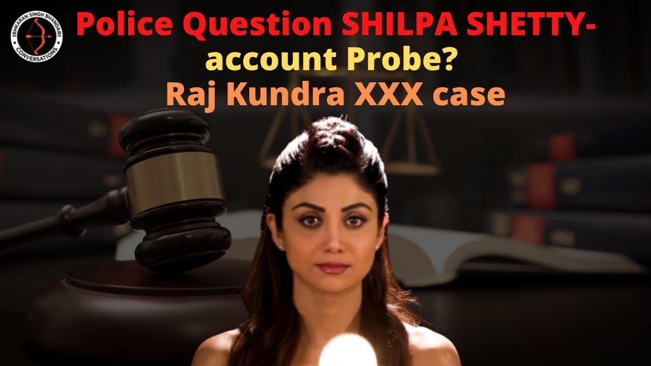 Police Question SHILPA SHETTY- account Probe? Raj Kundra XXX case