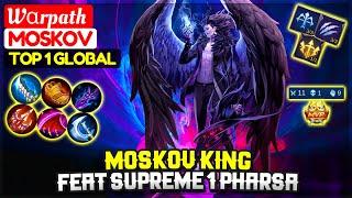 Moskov King Feat Supreme 1 Pharsa  Top 1 Global Moskov  Warpath   Mobile Legends
