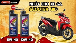 NHỚT CHO XE GA - Speed Master SCOOTER OIL 5W-40