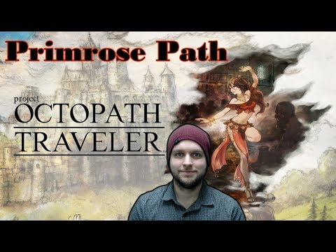 This Reminds Me a Lot Of Final Fantasy 3! - Project Octopath Traveler - Gameplay [Primrose Path]