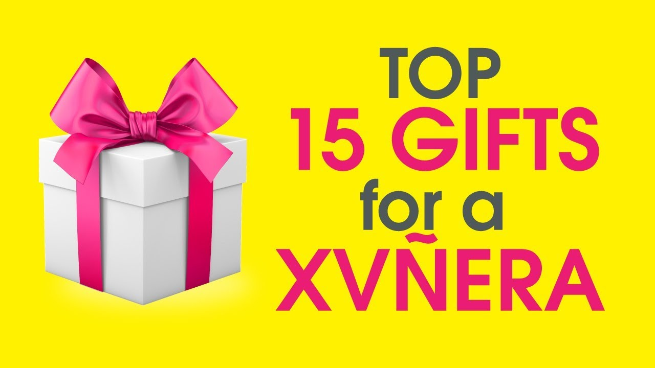 Top 15 Gifts For A Quinceanera