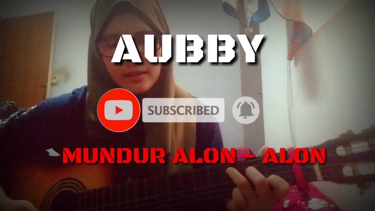 Mundur Alon Alon Chord Aubby Youtube