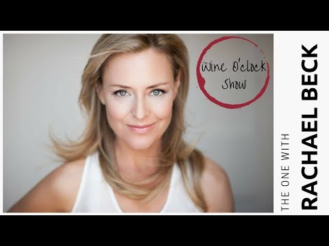THE WINE O'CLOCK SHOW - The one with Rachael Beck