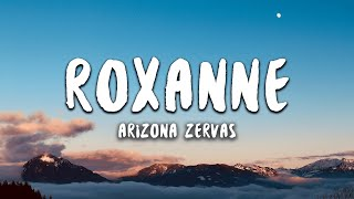 Gambar cover Arizona Zervas - ROXANNE (Lyrics) 🥳 all she wanna do is party all night