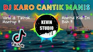VIRAL TIK TOK !!! DJ KARO CANTIK MANIS KIRE KIRE REMIX BATAK TERBARU 2021 by Kevin Studio