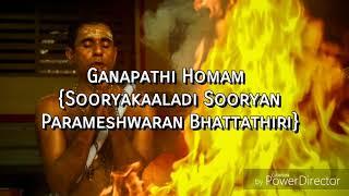 Ganapathi homam performed by Suryakaaladi Suryan Parameswaran Bhattathiri at Kunnathillam