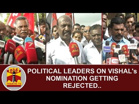 Political Leaders on Vishal's Nomination getting rejected | Thanthi TV