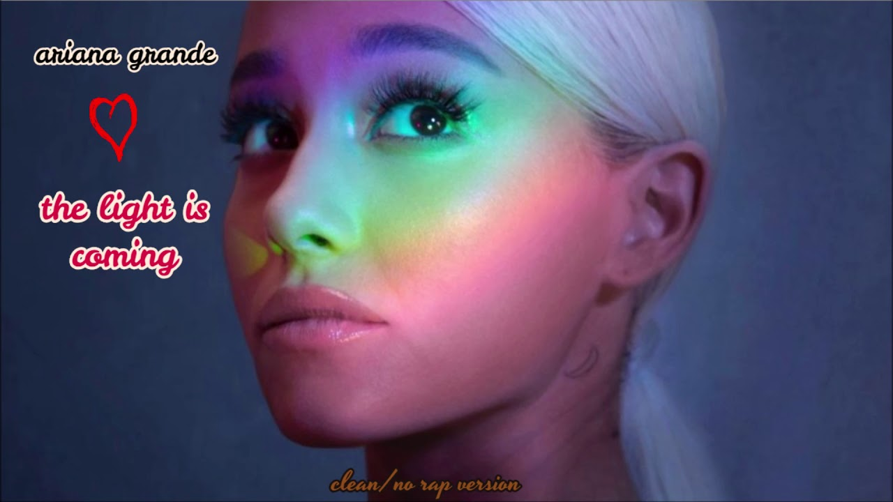 Ariana Grande - The Light Is Coming (No Rap + Clean Version)