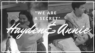"Hayden and Annie || ""...we are a secret"""