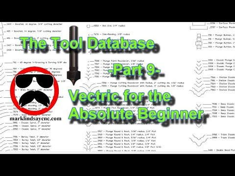 The Tool Database -  Part 9 - Vectric For Absolute Beginners