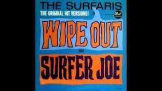 THE SURFARIS - WIPE OUT - SURFER JOE
