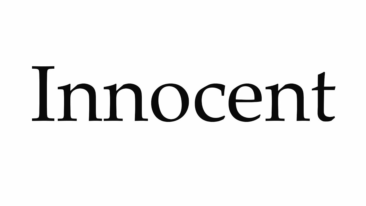 How to Pronounce Innocent