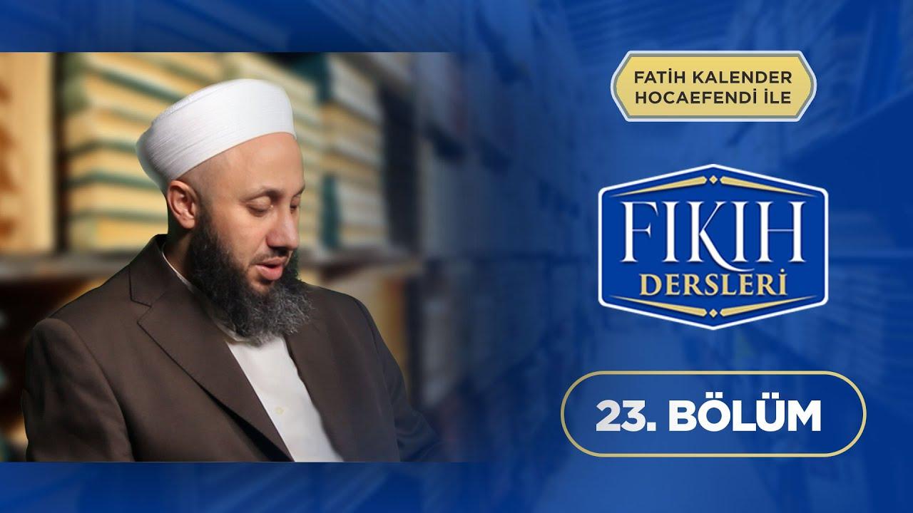 Fatih KALENDER Hocaefendi İle Fıkıh Dersleri 23.Bölüm Lâlegül TV