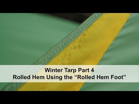 Winter Tarp:  Part 4 rolled hem, using the rolled hem foot