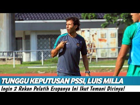 Tunggu Keputusan PSSI, Luis Milla Ingin 2 Rekan Pelatih Eropanya Ini Ikut Temani Dirinya!