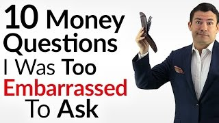 10 Money Questions I Was Too Embarrassed To Ask | Should You Have Debt? | Wealth Means Greed?