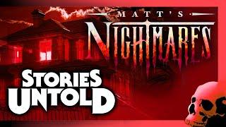 Matt's Nightmares - Stories Untold (Text Based Horror)