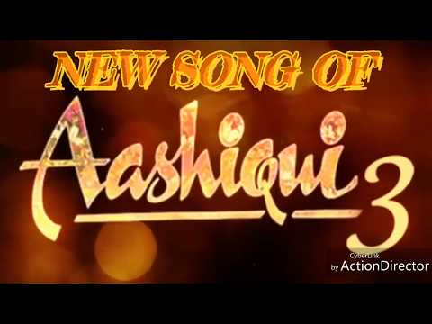 AASHIQUI 3.NEW SONG