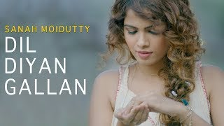 Dil Diyan Gallan (Tiger Zinda Hai) | Cover by Sanah Moidutty