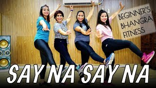 BEGINNER'S BHANGRA Fitness Choreography | SAY NA SAY NA | Bollywood Dance