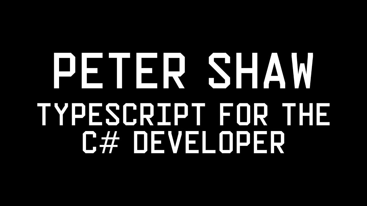 Typescript for the C# developer – Shawty's Live Space