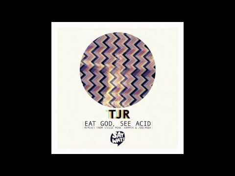 TJR - Eat God, See Acid (Original Mix)