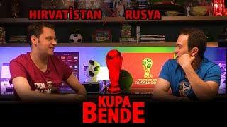 Kupa Bende | Dünya Kupası: Hırvatistan - Rusya