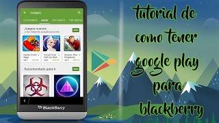 Gambar cover como instalar google play store en blackberry z10 Q5, Q10, Z10, Z3, Z3, Passport, Classic.