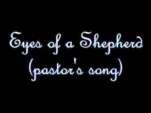 Eyes of a shepherd- Pastor's song.wmv
