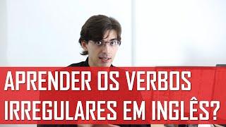 Como Aprender os Verbos Irregulares em Inglês? | Mairo Vergara