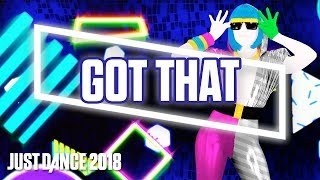 Just Dance 2018: Got That by Gigi Rowe   Official Track Gameplay [US]