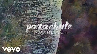 hawk nelson parachute official lyric video