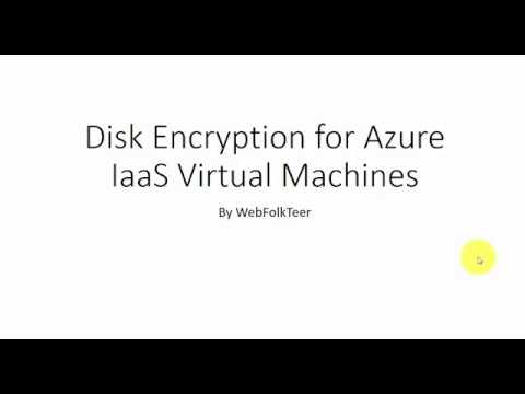 Disk Encryption Basics - Azure IaaS Virtual Machines | Beginner Tutorials