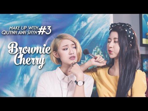 Quynh Anh Shyn - Makeup with QA #3 x Trang Cherry : BROWNIE CHERRY !
