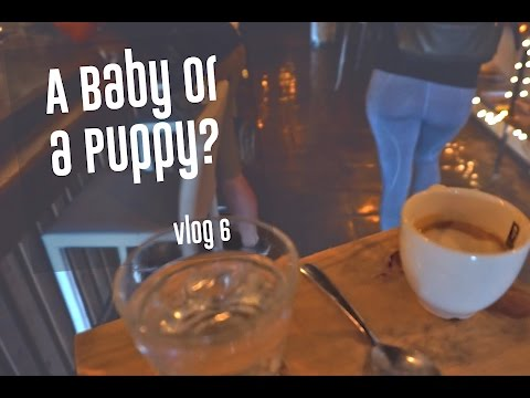 A Baby or a Puppy? | Vlog 006