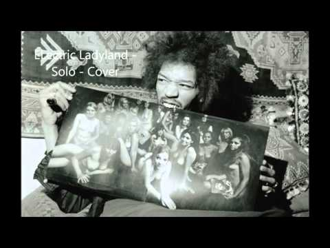Electric Ladyland (Have You Ever Been To) - Jimi Hendrix solo