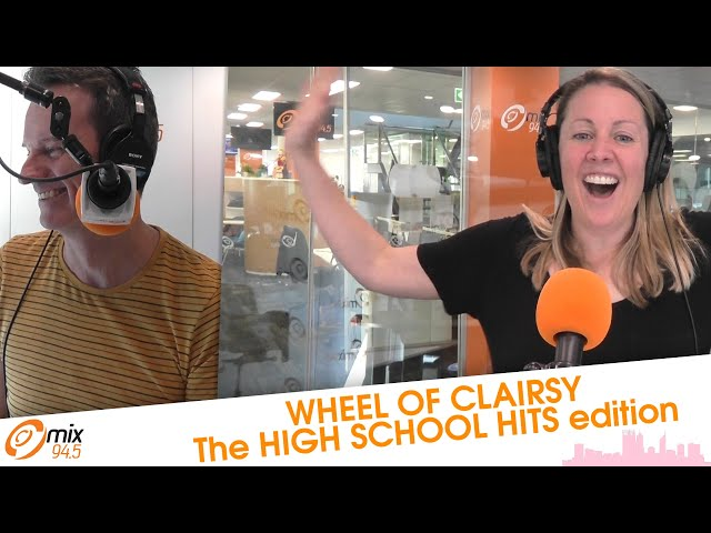Wheel Of Clairsy: The High School Hits Edition | mix94.5