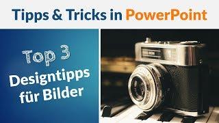 Top 3 Designtipps für Bilder in PowerPoint | PowerPoint Tipps und Tricks