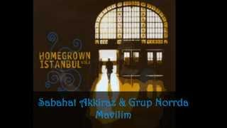 Sabahat Akkiraz & Grup Norrda - Mavilim