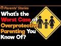 Worst Overprotective Parents Stories | Parents' Stories #5