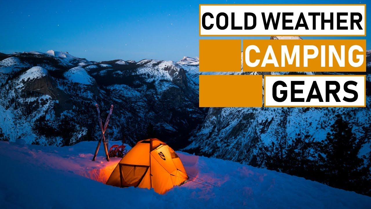 Must Have Cold Weather Camping Gears