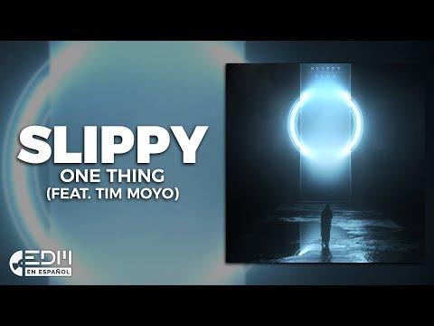 [Lyrics] Slippy - One Thing (feat. Tim Moyo)  [Letra en español]
